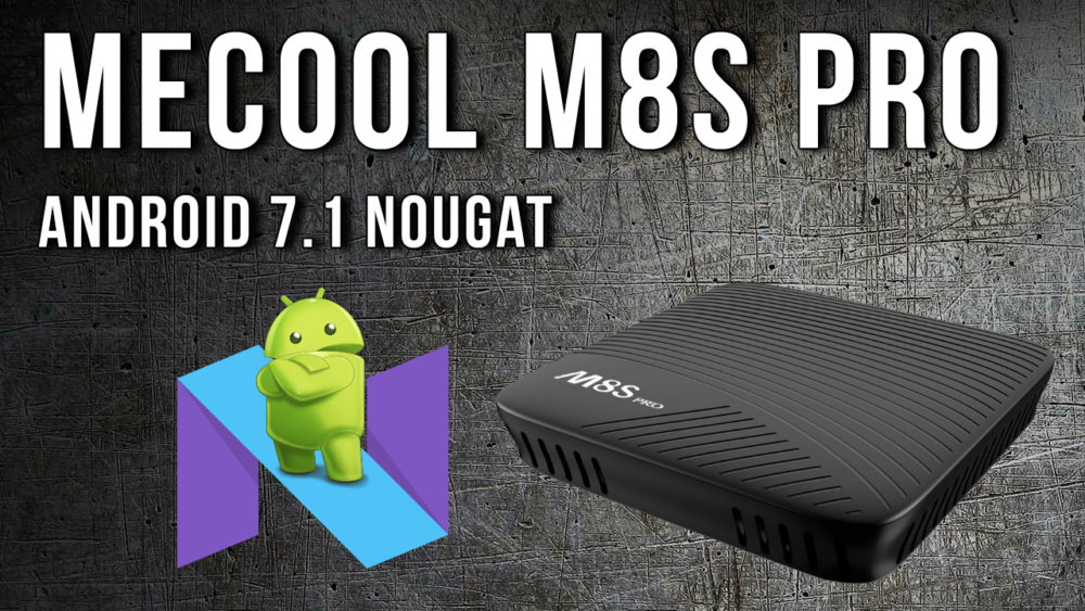 Mecool M8S Pro Android 7
